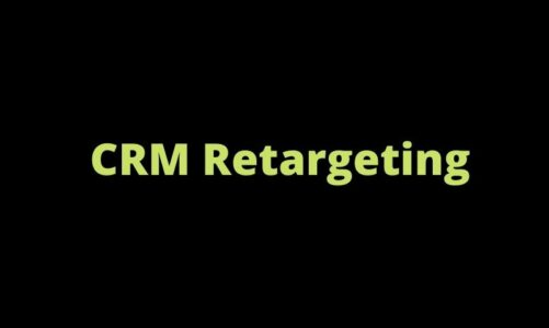 All You Need To Know About CRM Retargeting